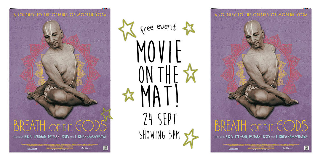 24 SEPT – Movie on the Mat!