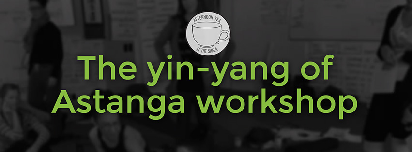 THE YIN-YANG OF ASTANGA WORKSHOP EARLY BIRD PRICE